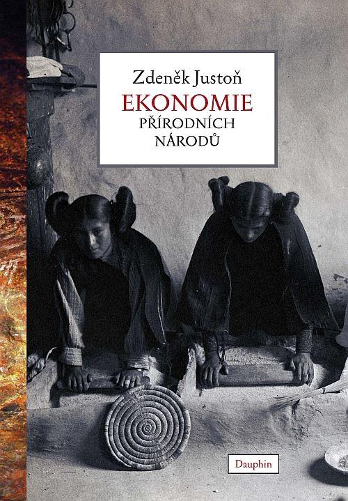 Zdeněk Justoň. Ekonomie přírodních národů