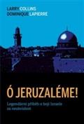 Larry Collins a Dominique Lapierre: Ó Jeruzaléme!