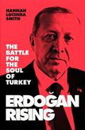 Hannah Lucinda Smithová: Erdoğan Rising