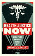 Timothy Faust: Health Justice Now