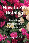 Jenny Odellová: How to Do Nothing: