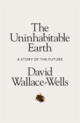 Obálka: The Uninhabitable Earth: Life After Warming