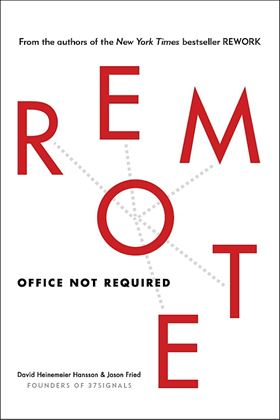 Jason Fried a David Heinemeier Hansson: Remote: Office Not Required