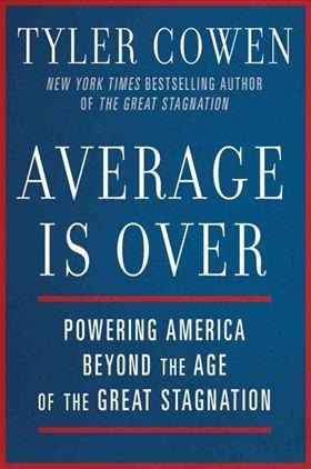 Tyler Cowen: Average Is Over