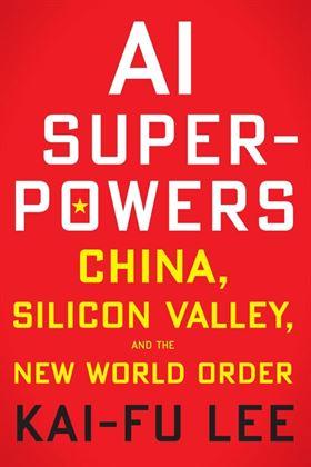 Kai-Fu Lee: AI Superpowers. Obálka
