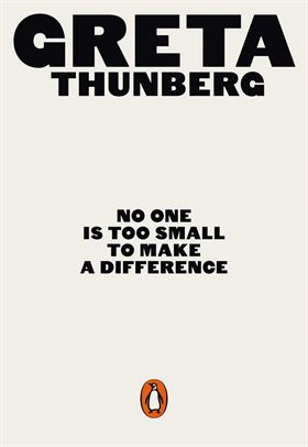 Greta Thuneberg: No One Is Too Small to Make a Difference